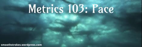 1405 Metrics 103 Pace